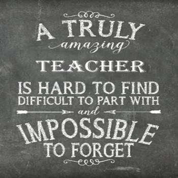 A Truly Amazing Teacher is Hard to Find, Difficult to Part