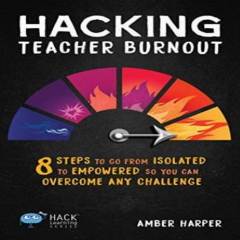 Hacking Teacher Burnout 8 Steps to Go from Isolated to